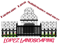 Lopez Landscaping - Hardscape, Lawn Maintenance and more